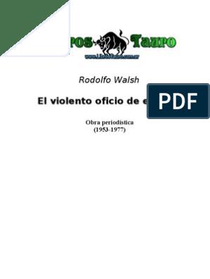 74f3d6583 Walsh, Rodolfo - El Violento Oficio de Escribir