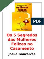 58927634 Os 5 Segredos Das Mulheres Felizes No Casamento Josue Goncalves