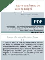 Conexão nativa com banco de dados no Delphi