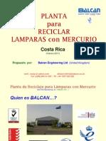 Balcan CR 00203-B Planta BALCAN Reciclaje Lamparas Para Costa Rica 2011 01-A