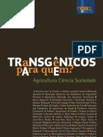 Transgenicos Para Quem? Agricultura, Ciencia e Sociedade