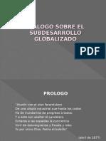 DIÁLOGO SOBRE EL SUBDESARROLLO GLOBALIZADO