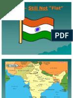 India Still Not Flat ppt