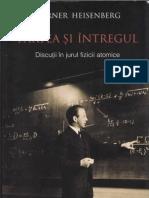 Werner Heisenberg - Partea şi întregul (Discuţii în jurul fizicii atomice)