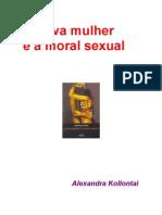 A Nova Mulher e a Morl Sexual - Alexandra Kollontai