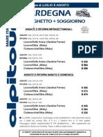 AL SARDEGNA Traghetto + Soggiorno Lug-Ago