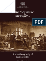 Galileo Biography- How They Make Me Suffer