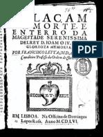 Relaçam da Morte e Enterro da Magestade Serenissima D'el-Rei D. João o IV ...
