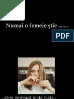 2556224 Numai o Femeie Stie