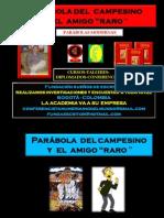 PARÁBOLA DEL CAMPESINO Y EL AMIGO RARO