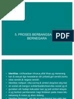 5.Proses Berbangsa & Bernegara