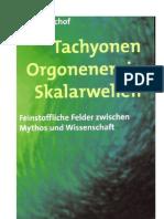 Bischof - Tachyonen Orgonenergie Skalarwellen Feinstoffliche Felder, Zwischen Mythos Und Wissenschaft 2002