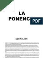 La Ponencia