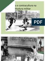 Cultura e Contracultura Na Ditadura Militar