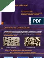 OSTEOPOROSE = UMA VISÃO GERAL 2008