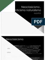 Neoclasicismo , romanticismo naturalismo
