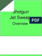 Shotgun Jet Sweep