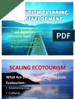 Eco Tourism Planning & Development Scaling & International Issues, National, REgional
