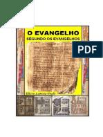 O EVANGELHO SEGUNDO OS EVANGELHOS