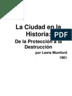 Mumford,L.-1961-La Ciudad en la Historia-De la Protección a la Destrucción