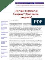 ¿Por qué regresar al Uruguay_ ¡Qué buena pregunta!