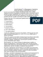 Planejamento e Controle de Produção PB ou Planeamento e Controle da ProduçãoPE é o departamento que permite a continuidade dos processos produtivos na indústria