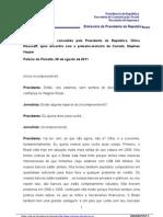 """""""É a segunda vez que a crise afeta o mundo e pela segunda vez o Brasil não treme"""", transcrição com a Presidente Dilma Rousseff em 08/08/2011"""