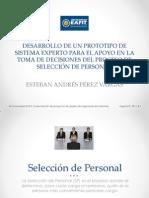 DESARROLLO DE UN PROTOTIPO DE SISTEMA EXPERTO PARA EL APOYO EN LA TOMA DE DECISIONES DEL PROCESO DE SELECCIÓN DE PERSONAL - PRESENTACIÓN DE SUSTENTACIÓN