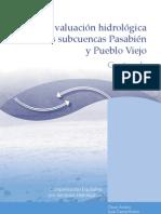 Evaluación hidrológica de las subcuencas Pasabién y Pueblo Viejo, Guatemala.  Compensación equitativa por servicios hidrológicos.