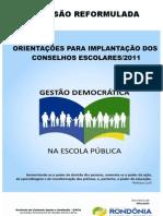 CADERNO COM ORIENTAÇÕES PARA IMPLANTAÇÃO DOS CONSELHOS ESCOLARES 2011.