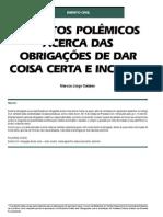 CATALAN, Marcos Jorge. Aspectos Polêmicos Acerca Das Obrigações De Dar Coisa Certa E Incerta