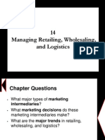 Chapter 14 - Managing Retailing, Wholesaling, And Logistics