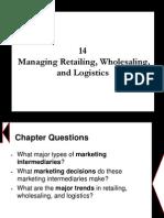 Chapter 14 - Managing Retailing, Wholesaling, And Logistics