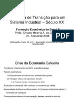 Economia de Transicao Para Um Sistema Industrial - Seculo XX 2. Semestre 2008 1