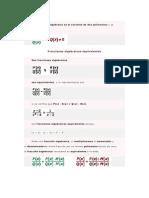 Una fracción algebraica es el cociente de dos polinomios