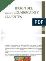 Descripcion Del Negocio, Mercado y Cllientes