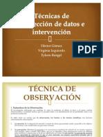 Técnicas de recolección de datos e intervención
