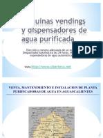Maquinas Vendings de Agua Purificada y Maquina Expended or A de Garrafon en Aguascalientes