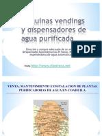 Maquinas Vendings de Agua Purificada y Maquina Expended or A de Garrafon en Coahuila