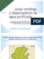 Maquinas Vendings de Agua Purificada y Maquina Expended or A de Garrafon en Hidalgo