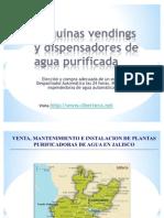 Maquinas Vendings de Agua Purificada y Maquina Expended or A de Garrafon en Jalisco Guadalajara