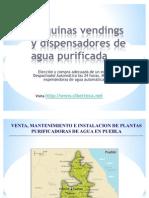 Maquinas Vendings de Agua Purificada y Maquina Expended or A de Garrafon en Puebla