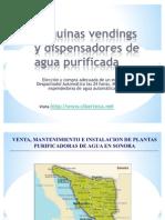 Maquinas Vendings de Agua Purificada y Maquina Expended or A de Garrafon en Sonora