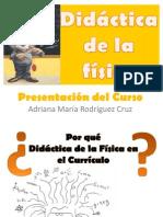 Presentacion Del Curso Didactica de La Fisica