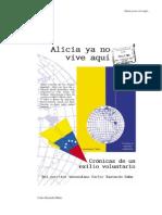 Alicia Ya No Vive Aqui Cronicas de Un Exilio Voluntario