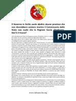 Il Governo in Sicilia vuole abolire alcune Province che non dovrebbero esistere mentre Il commisario dello Stato non vuole che la Regione faccia altrettanto