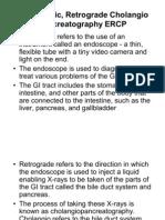 Endoscopic, Retrograde Cholangio Pancreatography ERCP