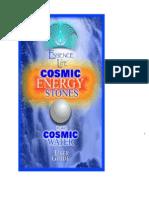 Cosmic Energy Stones