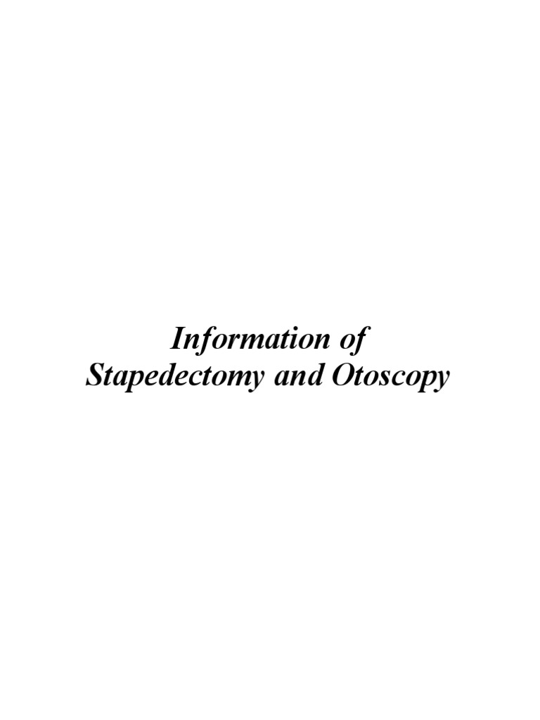 information about stapedectomy and otoscopy