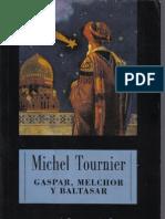Tournier,Michel Gaspar,MelchoryBaltasar